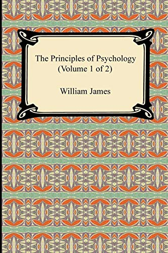 The Principles of Psychology (Volume 1 of 2)