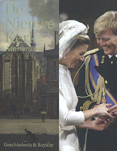 De nieuwe kerk Amsterdam: geschiedenis & royalty