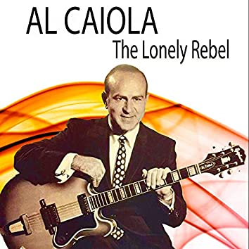 Al Caiola the Lonely Rebel