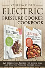 Download Any Book for free Electric Pressure Cooker Cookbook: 225 Irresistible Recipes for Quick, Easy, and Healthy Pressure Cooker Meals