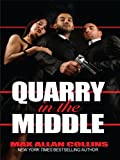 Quarry in the Middle (Thorndike Press Large Print Mystery Series) - Max Allan Collins