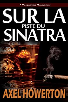Sur la Piste du Sinatra (French Edition) by [Axel Howerton, Lane Diamond, William Hampton, Audrey Kowalewicz]