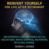 Reinvent Yourself for Life After Retirement (English Edition)