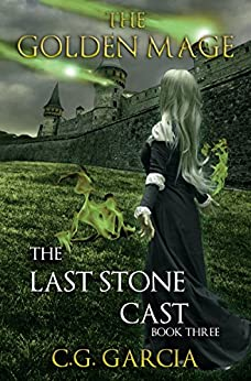 [C.G. Garcia]のThe Last Stone Cast (The Golden Mage Book 3) (English Edition)