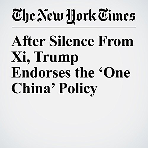 After Silence From Xi, Trump Endorses the 'One China' Policy copertina