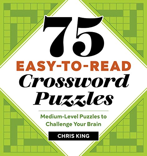 75 Easy-to-Read Crossword Puzzles: Medium-Level Puzzles to Challenge Your Brain