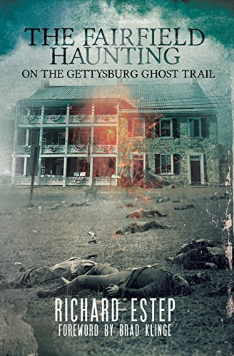 The Fairfield Haunting: On the Gettysburg Ghost Trail