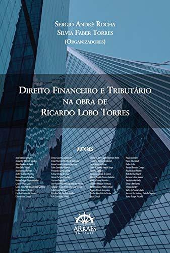 Direito Financeiro e Tributário: na Obra de Ricardo Lobo Torres