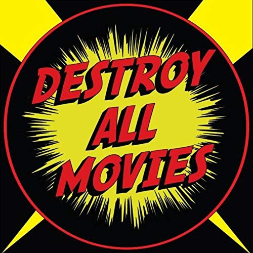 Destroy All Movies: The Movie Review Show Podcast By DAMjr Podcasting cover art
