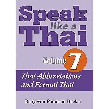 Speak Like a Thai, Vol. 7 - Thai Abbreviations and Formal Thai