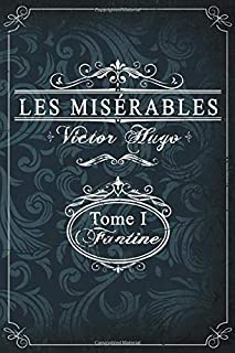 Les misérables Tome I - Fantine - Victor Hugo: Illustrated edition   translated by LASCELLES WRAXALL   English-language ve...