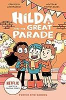 Hilda and the Great Parade: Hilda Netflix Tie-In 2 (Hilda Tie-In)