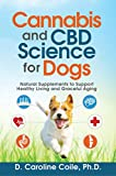 Cannabis and CBD Science for Dogs: Natural Supplements to Support Healthy Living and Graceful Aging (English Edition)