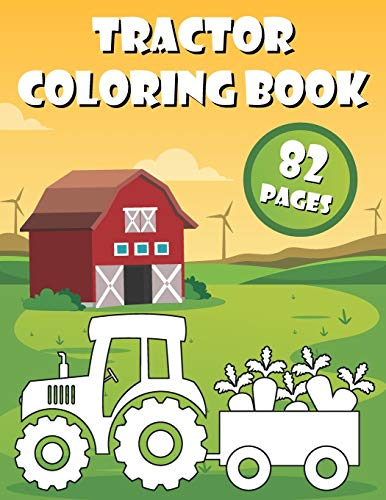 Tractor Coloring Book: 40 Big & Simple Images For Beginners Learning How To Color: Ages 2-6