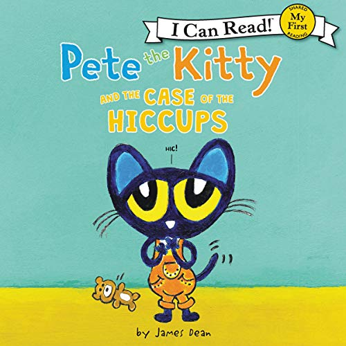 Pete the Kitty and the Case of the Hiccups: My First I Can Read