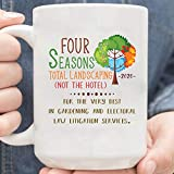 Four Seasons Total Landscaping Not The Hotel Coffee Mug