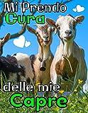 Mi prendo cura delle mie capre: Registro appositamente progettato per gli amanti delle capre / Organizzare e seguire le informazioni vitali e ... tutti i vostri animali / 8,5X11 / 121 pagine