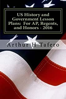 US History and Government Lesson Plans: For AP, Regents, and Honors - 2016: With Full Exams and New China Section