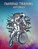Fahrrad Training Notizbuch: Rennrad Trainings Notizbuch - Mountainbike Trainings Notizbuch - Training Logbuch - Cover Astronaut auf einem BMXRad