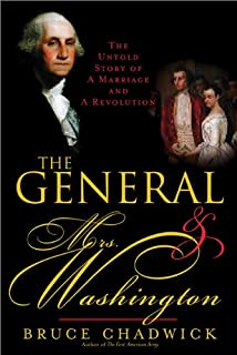 The General & Mrs. Washington: The Untold Story of a Marriage & a Revolution