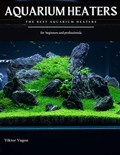 AQUARIUM HEATERS: The Best Aquarium Heaters