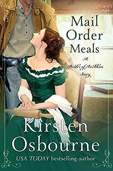 Mail Order Meals (Brides of Beckham Book 32) by [Kirsten Osbourne]