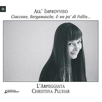 All' Improvviso: Ciaccone, Bergamasche, & un po' di Follie...