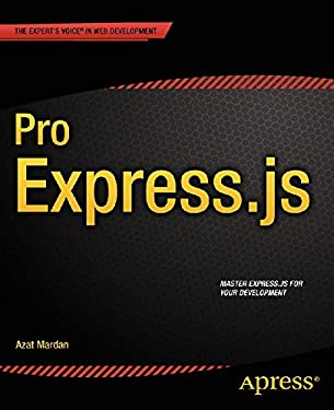Pro Express.js: Master Express.js: The Node.js Framework For Your Web Development