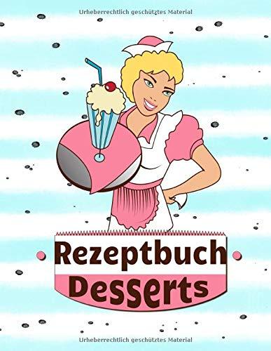 Rezeptbuch Desserts: Rezeptbuch zum selber schreiben I Platz für 110 Lieblings Nachspeisen I Inhaltsverzeichnis I Abkürzungsverzeichnis I Retro Kellnerin