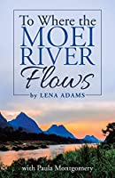 To Where the Moei River Flows