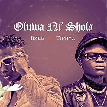 Oluwa Ni Shola (feat. Tiphyz)
