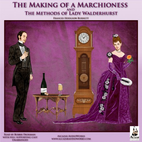 The Making of a Marchioness and The Methods of Lady Walderhurst audiobook cover art
