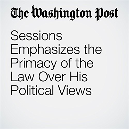 Sessions Emphasizes the Primacy of the Law Over His Political Views copertina