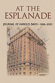 At the Esplanade: Journal of Harold Davis 1996-2000