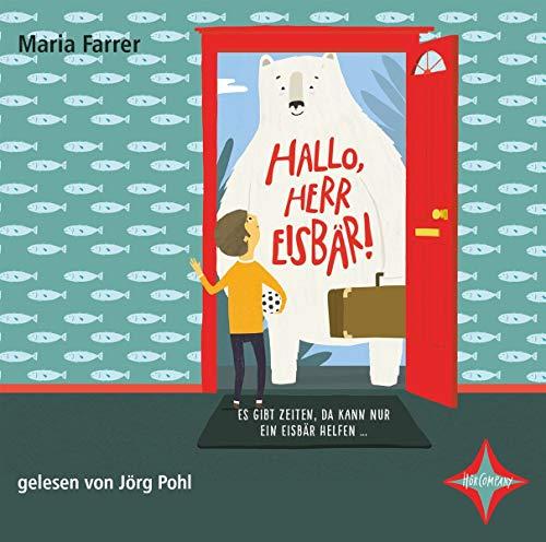 Hallo, Herr Eisbär!: Aus dem Englischen von Kathrin Köller, gelesen von Jörg Pohl, 2 CDs, ca. 2 Std. 35 Min.
