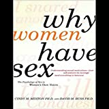 Why Women Have Sex: Understanding Sexual Motivations - from Adventure to Revenge