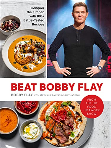 Compare Textbook Prices for Beat Bobby Flay: Conquer the Kitchen with 100+ Battle-Tested Recipes: A Cookbook Illustrated Edition ISBN 9780593232385 by Flay, Bobby,Banyas, Stephanie,Jackson, Sally