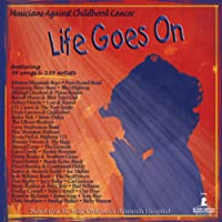Life Goes on: Musicians Against Childhood Cancer