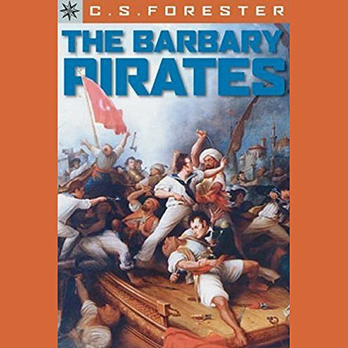 The Barbary Pirates      The Barbary Pirates              By:                                                                                                                                 C. S. Forester                               Narrated by:                                                                                                                                 Roscoe Orman                      Length: 3 hrs and 3 mins     5 ratings     Overall 4.0