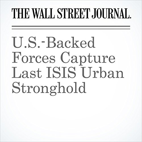 U.S.-Backed Forces Capture Last ISIS Urban Stronghold copertina