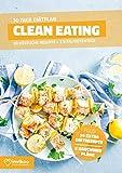 Clean Eating Diätplan - Ernährungsplan zum Abnehmen für 30 Tage: Bonus: E-Book mit 90 weiteren Rezepten: Vegetarisch, Vegan, Low Carb, Low Fat oder High Protein. (Invikoo: Kochbuch)
