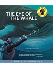 The Eye of the Whale: A Rescue Story: 0 (Tilbury House Nature Book)