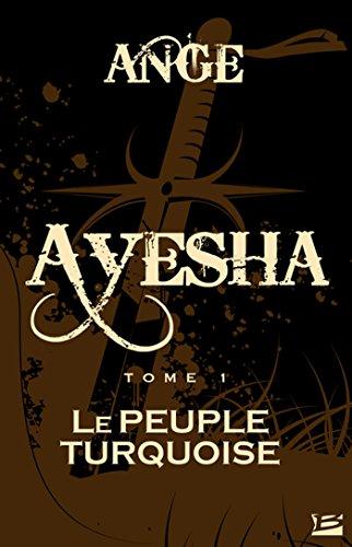 Le Peuple turquoise: Ayesha, T1
