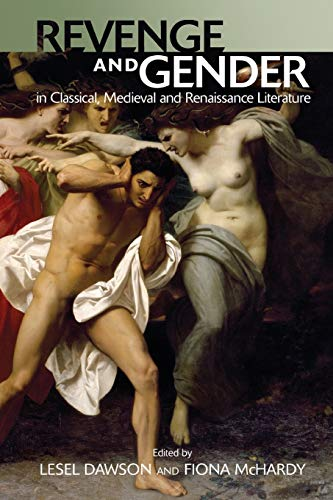 Compare Textbook Prices for Revenge and Gender in Classical, Medieval and Renaissance Literature 1 Edition ISBN 9781474454643 by Dawson, Lesel,McHardy, Fiona