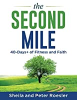 The Second Mile: 40-Days+ of Fitness and Faith