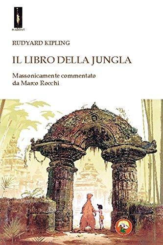 Il libro della jungla. Massonicamente commentato da Marco Rocchi by Rudyard Kipling