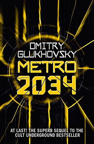 METRO 2034. The sequel to Metro 203…