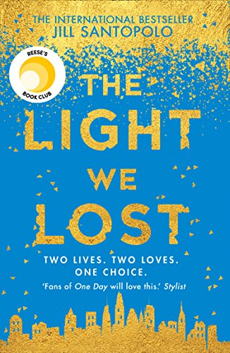 The Light We Lost: The Reese Witherspoon Book Club Pick and International Bestseller! by [Jill Santopolo]