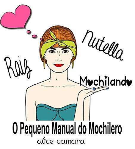 O Pequeno Manual Do Mochileiro: Mochilando (Portuguese Edition)