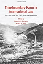 Transboundary Harm in International Law: Lessons from the Trail Smelter Arbitration